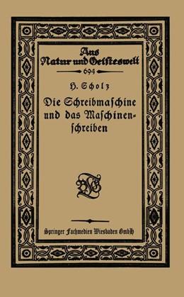 Abbildung von Scholz | Die Schreibmaschine und das Maschinenschreiben | 1. Auflage | 1923 | 694 | beck-shop.de