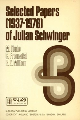 Abbildung von Flato / Fronsdal / Milton | Selected Papers (1937 – 1976) of Julian Schwinger | 1979 | 4