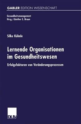 Abbildung von Kühnle | Lernende Organisationen im Gesundheitswesen | 2000 | Erfolgsfaktoren von Veränderun...