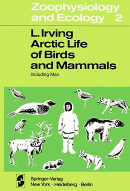Abbildung von Irving | Arctic Life of Birds and Mammals | 1. Auflage | 2014 | 2 | beck-shop.de