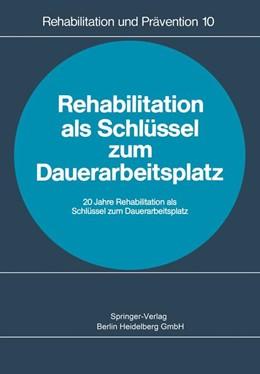 Abbildung von Scholz | Rehabilitation als Schlüssel zum Dauerarbeitsplatz | 2014 | Rehabilitationskongreß Heidelb... | 10