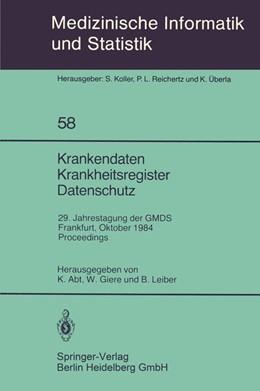 Abbildung von Abt / Giere / Leiber   Krankendaten Krankheitsregister Datenschutz   1985   29. Jahrestagung der GMDS Fran...   58