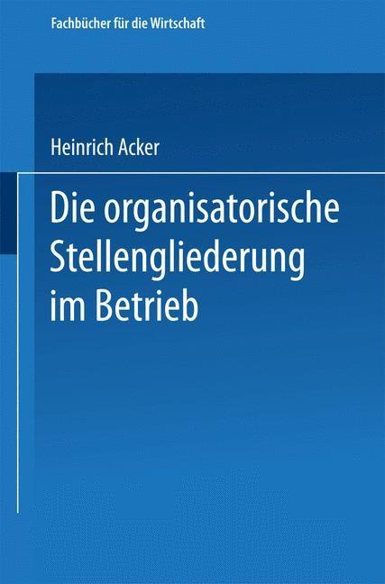 Die organisatorische Stellengliederung im Betrieb | Acker | 1957, 1957 | Buch (Cover)
