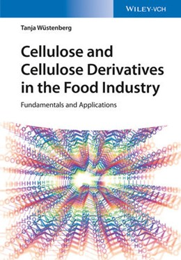Abbildung von Wuestenberg | Cellulose and Cellulose Derivatives in the Food Industry | 2014 | Fundamentals and Applications