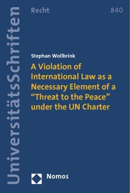 Abbildung von Wollbrink | A Violation of International Law as a Necessary Element of a | 2014 | 840