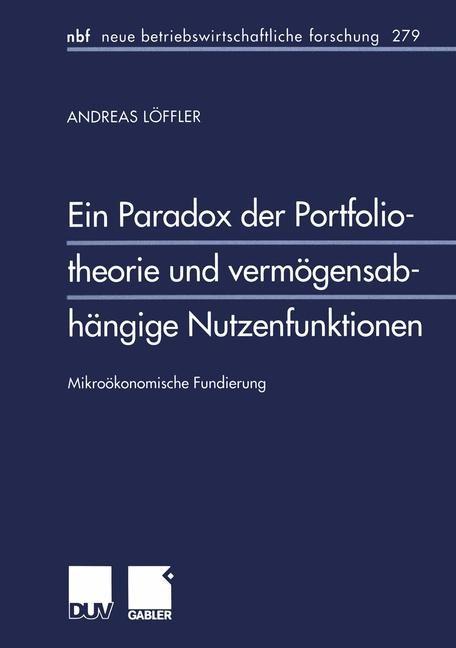 Ein Paradox der Portfoliotheorie und vermögensabhängige Nutzenfunktionen | Löffler, 2001 | Buch (Cover)