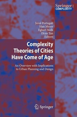Abbildung von Portugali / Meyer / Stolk / Tan | Complexity Theories of Cities Have Come of Age | 2014 | An Overview with Implications ...