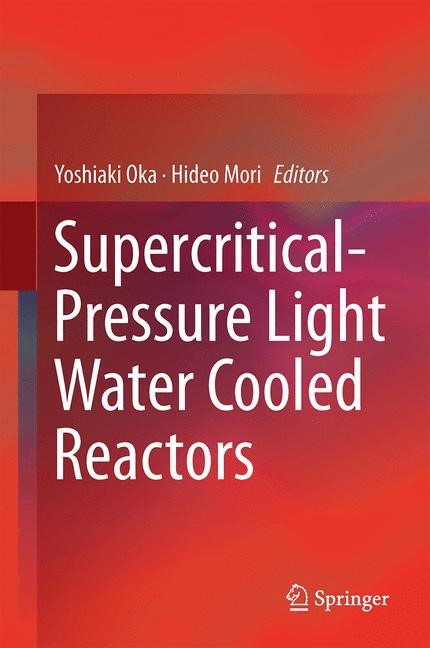 Supercritical-Pressure Light Water Cooled Reactors | Oka / Mori, 2014 | Buch (Cover)