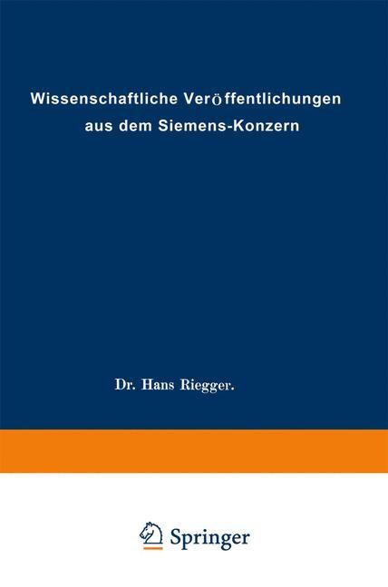 Abbildung von Abeldorff / Ahrberg / Buol | Wissenschaftliche Veröffentlichungen aus dem Siemens-Konzern | 1926