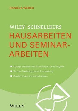 Abbildung von Weber | Wiley-Schnellkurs Hausarbeiten und Seminararbeiten | 2014