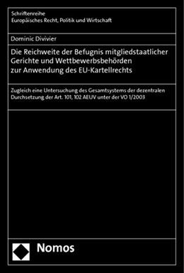 Abbildung von Divivier | Die Reichweite der Befugnis mitgliedstaatlicher Gerichte und Wettbewerbsbehörden zur Anwendung des EU-Kartellrechts | 1. Auflage | 2014 | 380 | beck-shop.de