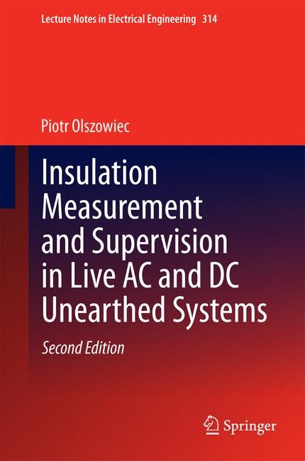 Insulation Measurement and Supervision in Live AC and DC Unearthed Systems | Olszowiec, 2014 | Buch (Cover)