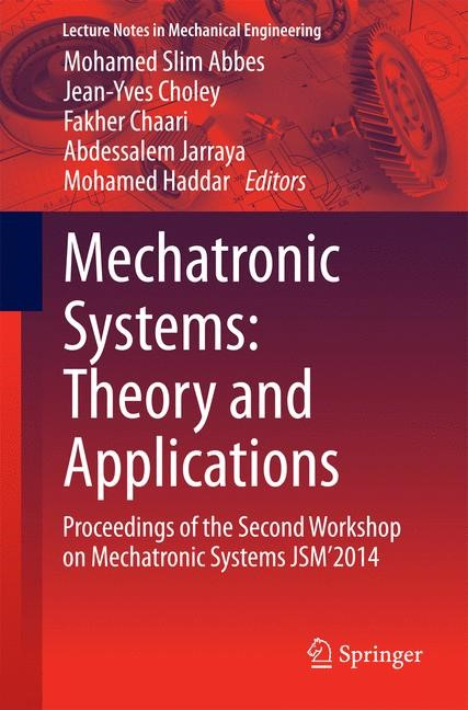 Mechatronic Systems: Theory and Applications | Abbes / Choley / Chaari / Jarraya / Haddar, 2014 | Buch (Cover)
