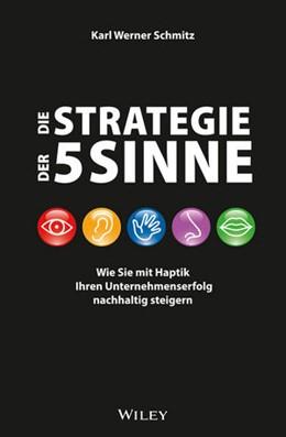 Abbildung von Schmitz | Die Strategie der 5 Sinne | 2015 | Wie Sie mit Haptik Ihren Unter...