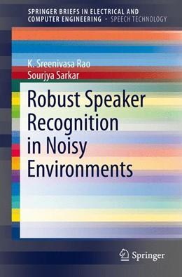 Abbildung von Rao / Sarkar   Robust Speaker Recognition in Noisy Environments   1. Auflage   2014   beck-shop.de