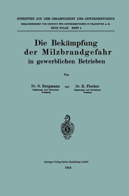 Die Bekämpfung der Milzbrandgefahr in gewerblichen Betrieben | Borgmann / Fischer, 1914 | Buch (Cover)