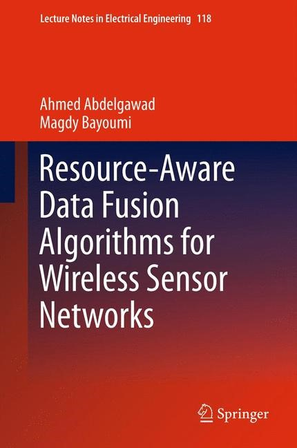 Resource-Aware Data Fusion Algorithms for Wireless Sensor Networks | Abdelgawad / Bayoumi, 2014 | Buch (Cover)