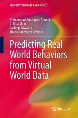 Abbildung von Ahmad / Shen / Srivastava / Contractor   Predicting Real World Behaviors from Virtual World Data   2014