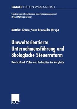 Abbildung von Kramer / Brauweiler | Umweltorientierte Unternehmensführung und ökologische Steuerreform | 2001 | Deutschland, Polen und Tschech...
