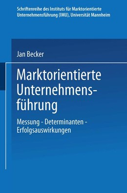 Abbildung von Marktorientierte Unternehmensführung | 1999 | Messung — Determinanten — Erfo...