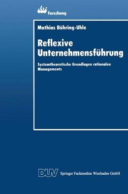 Abbildung von Reflexive Unternehmensführung   1. Auflage   2014   2   beck-shop.de