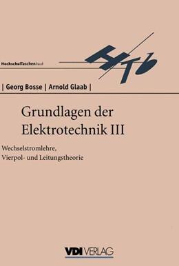 Abbildung von Bosse | Grundlagen der Elektrotechnik III | 1996 | Wechselstromlehre, Vierpol- un...