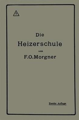 Abbildung von Morgner | Die Heizerschule | 1918 | Vorträge über die Bedienung un...