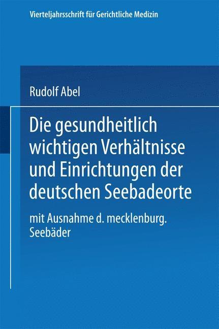 Die gesundheitlich wichtigen Verhältnisse und Einrichtungen der deutschen Seebadeorte | Abel, 1913 | Buch (Cover)