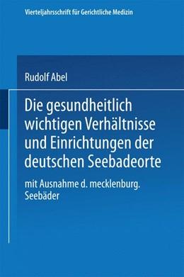 Abbildung von Abel | Die gesundheitlich wichtigen Verhältnisse und Einrichtungen der deutschen Seebadeorte | 1913 | Mit Ausnahme der mecklenburgis...