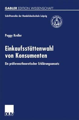 Abbildung von Kreller | Einkaufsstättenwahl von Konsumenten | 2000 | Ein präferenztheoretischer Erk...