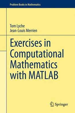 Abbildung von Lyche / Merrien | Exercises in Computational Mathematics with MATLAB | 1. Auflage | 2014 | beck-shop.de