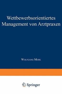 Abbildung von Wettbewerbsorientiertes Management von Arztpraxen | 1999