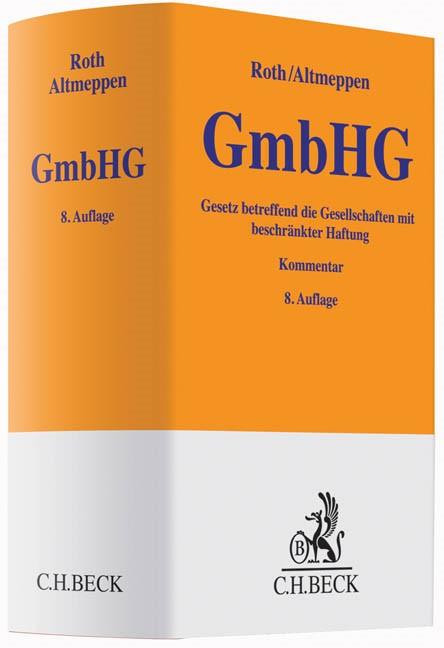 Gesetz betreffend die Gesellschaften mit beschränkter Haftung: GmbHG | Roth / Altmeppen | 8., neubearbeitete Auflage, 2015 | Buch (Cover)