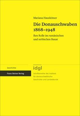 Abbildung von Hausleitner | Die Donauschwaben 1868–1948 | 1. Auflage | 2014 | beck-shop.de