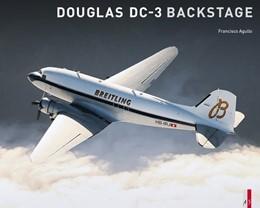 Abbildung von Agullo | Douglas DC-3 Backstage | 1. Auflage | 2015 | beck-shop.de