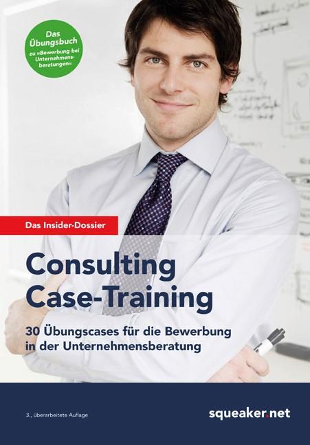 Das Insider-Dossier: Consulting Case-Training | Reineke / Razisberger / Menden | 3. aktualisierte Auflage Auflage, 2014 | Buch (Cover)