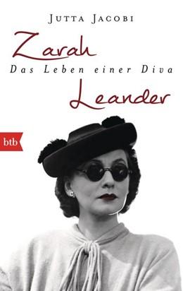 Abbildung von Jacobi   Zarah Leander. Das Leben einer Diva   1. Auflage   2014   beck-shop.de