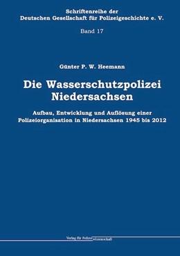 Abbildung von Heemann   Die Wasserschutzpolizei Niedersachsen   1. Auflage   2014   beck-shop.de