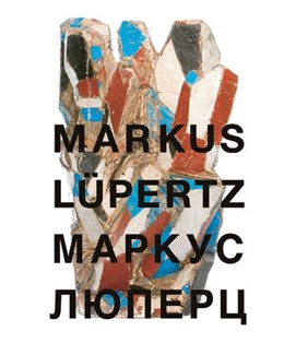 Abbildung von Markus Lüpertz. Symbole und Metamorphosen. Symbols and Metamorphosis | 2014 | Galerie Michael Werner