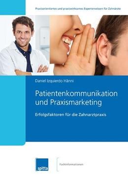 Abbildung von Izquierdo Hänni   Patientenkommunikation und Praxismarketing   1. Auflage   2014   beck-shop.de