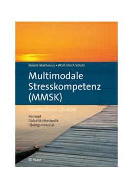 Abbildung von Mathesius / Scholz   Multimodale Stresskompetenz (MMSK)   2014   Handbuch mit CD-ROM · Konzept,...