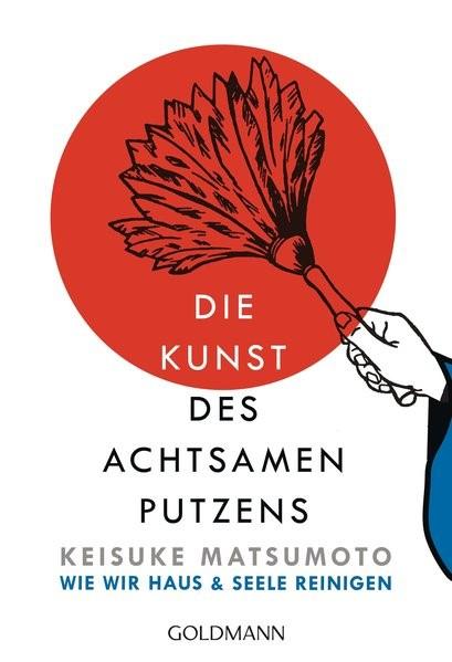 Die Kunst des achtsamen Putzens | Matsumoto, 2015 | Buch (Cover)