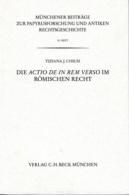 Abbildung von Chiusi, Tiziana J. | Münchener Beiträge zur Papyrusforschung Heft 91: Die actio de in rem verso im römischen Recht | 1. Auflage | 2001 | Heft 91 | beck-shop.de