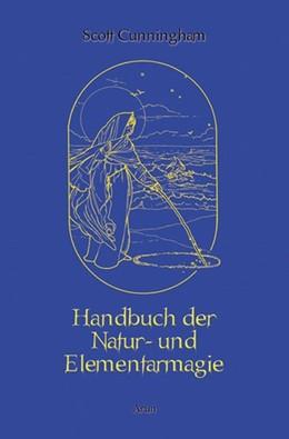 Abbildung von Cunningham | Handbuch der Natur- und Elementarmagie | 1. Auflage | 2019 | beck-shop.de
