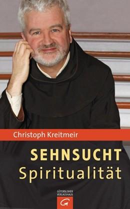 Abbildung von Kreitmeir | Sehnsucht Spiritualität | 1. Auflage | 2014 | beck-shop.de