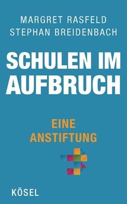 Abbildung von Rasfeld / Breidenbach | Schulen im Aufbruch - Eine Anstiftung | 3. Auflage | 2014 | beck-shop.de