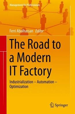 Abbildung von Abolhassan | The Road to a Modern IT Factory | 2014 | 2014
