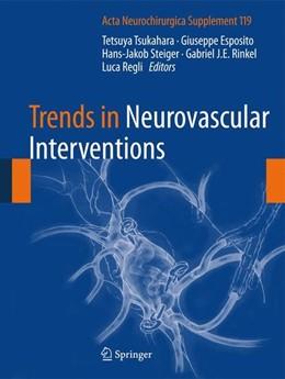 Abbildung von Tsukahara / Esposito / Steiger / Rinkel / Regli | Trends in Neurovascular Interventions | 1st ed. 2014 | 2014