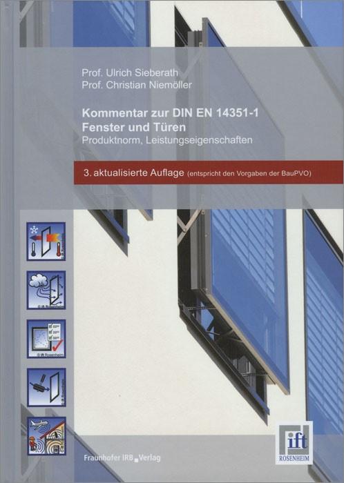 Abbildung von / Sieberath / Niemöller | Kommentar zur DIN EN 14351-1. Fenster und Türen - Produktnorm, Leistungseigenschaften. | 2014