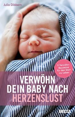 Abbildung von Dibbern | Verwöhn dein Baby nach Herzenslust | 2018 | 9 Verwöhn-Bausteine für den St...